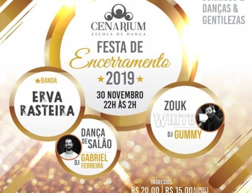 • Festa de encerramento 2019 Cenarium •