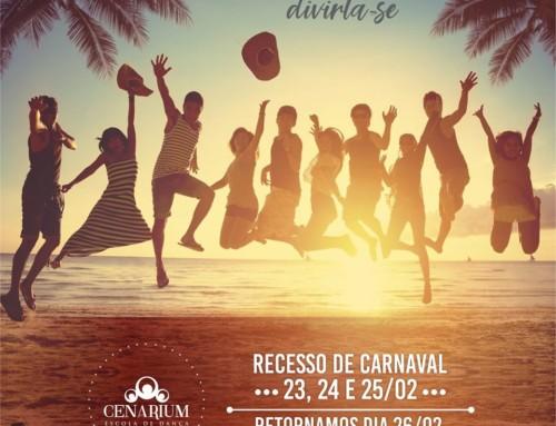 • Recesso rapidinho de Carnaval •